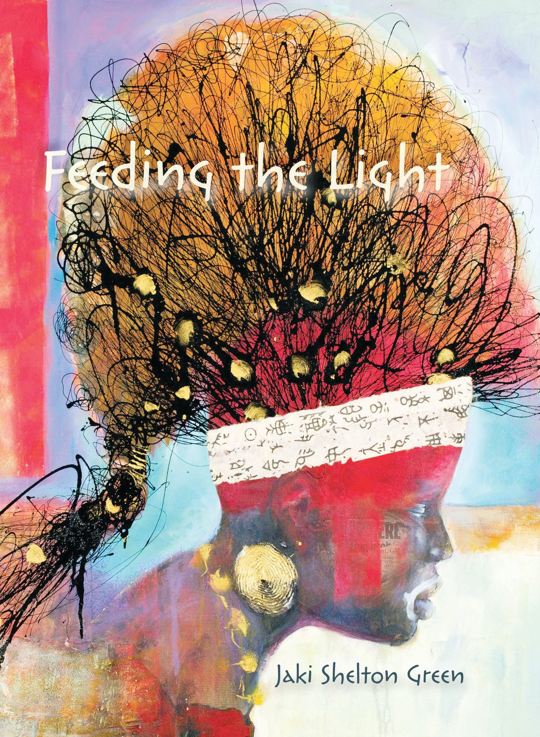 'Feeding The Light' by Jaki Shelton Green