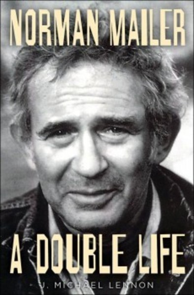 Norman Mailer — A Double Life, by Westport resident J. Michael Lennon