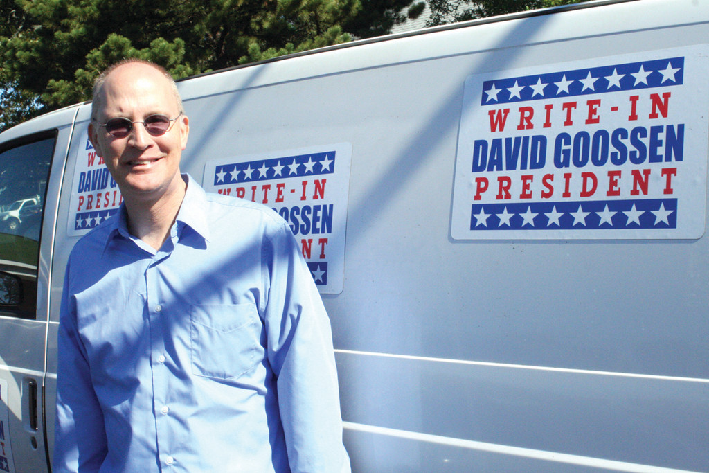 Write-in candidate for president David Goossen picked Rhode Island to demonstrate his premise that people are ready for a change in the political system.