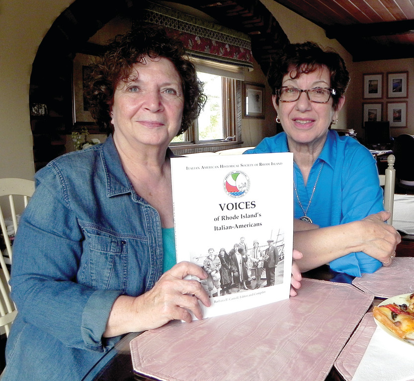 Annette Turchetta, Marge Caprara and other members worked together to organize the Italian American Historical Society's Voices of Rhode Island's Italian Americans. The book, now in its second printing is available through the society.