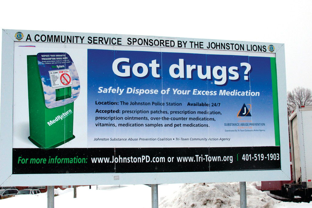 ANTI-DRUG MESSAGE: This is the Johnston Lions Club's billboard on Atwood Avenue, which is currently being used by the Johnston Police Department and Tri-Town Community Action Agency as part of an effort to collect and dispose of expired and excess prescription drugs.
