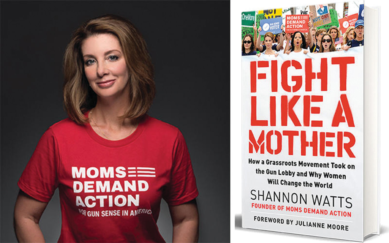 "CHANGING THE WORLD: Shannon Watts, an author and founder of the group Moms Demand Action, will appear at Barrington Books Retold in Cranston's Garden City Center on Sept. 20 in support of her new book, ""Fight Like a Mother: How a Grassroots Movement Took on the Gun Lobby and Why Women Will Change the World."""